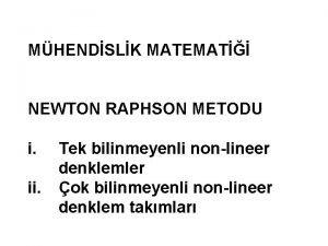 MHENDSLK MATEMAT NEWTON RAPHSON METODU i ii Tek