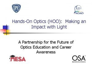 HandsOn Optics HOO Making an Impact with Light