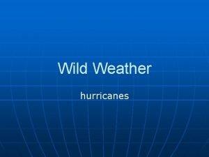 Wild Weather hurricanes hurricane Fran introduction BASICS n