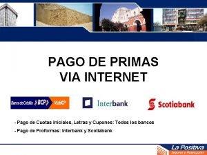 PAGO DE PRIMAS VIA INTERNET Pago de Cuotas
