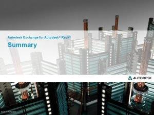 Autodesk Exchange for Autodesk Revit Summary 2013 Autodesk