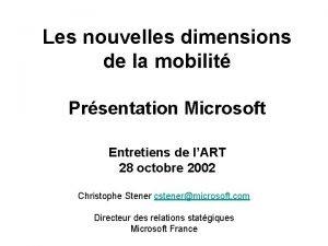 Les nouvelles dimensions de la mobilit Prsentation Microsoft
