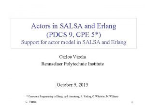 Actors in SALSA and Erlang PDCS 9 CPE