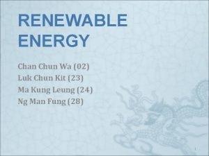 RENEWABLE ENERGY Chan Chun Wa 02 Luk Chun