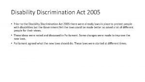 Disability Discrimination Act 2005 Prior to the Disability