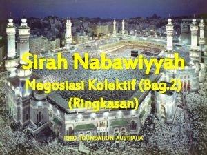 Sirah Nabawiyyah Negosiasi Kolektif Bag 2 Ringkasan IQRO
