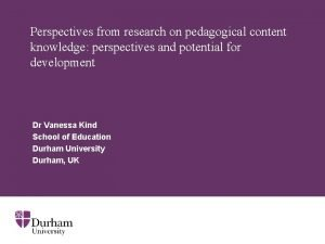 Perspectives from research on pedagogical content knowledge perspectives
