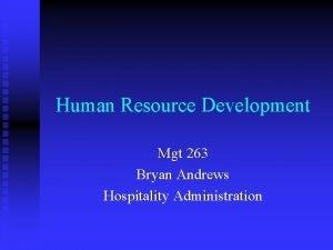 Human Resource Development Mgt 263 Bryan Andrews Hospitality