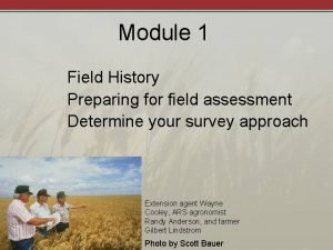 Module 1 Field History Preparing for field assessment