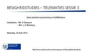BESIGHEIDSTUDIES TELEMATIES SESSIE 3 Spanprestasie assessering en konflikbestuur