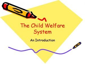 The Child Welfare System An Introduction Child Welfare