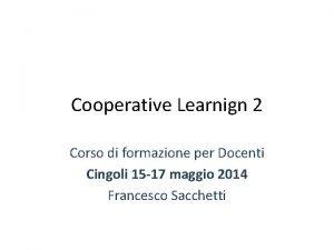 Cooperative Learnign 2 Corso di formazione per Docenti