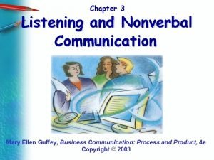 Chapter 3 Listening and Nonverbal Communication Mary Ellen
