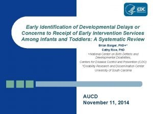 Early Identification of Developmental Delays or Concerns to