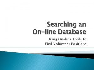 Searching an Online Database Using Online Tools to