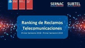 Ranking de Reclamos Telecomunicaciones Primer Semestre 2018 Primer