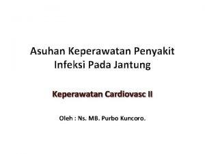 Asuhan Keperawatan Penyakit Infeksi Pada Jantung Keperawatan Cardiovasc