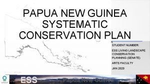 PAPUA NEW GUINEA SYSTEMATIC CONSERVATION PLAN You may