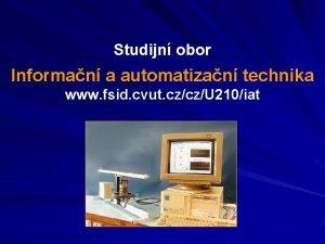 Studijn obor Informan a automatizan technika www fsid