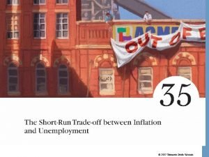 2007 Thomson SouthWestern ShortRun TradeOff between Inflation and