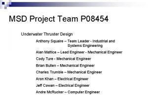 MSD Project Team P 08454 Underwater Thruster Design