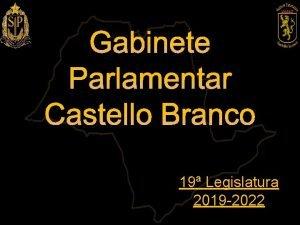 Gabinete Parlamentar Castello Branco 19 Legislatura 2019 2022
