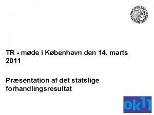 TR mde i Kbenhavn den 14 marts 2011