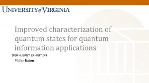 Quantum Fields Quantum Information Improved characterization of quantum