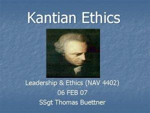 Kantian Ethics Leadership Ethics NAV 4402 06 FEB