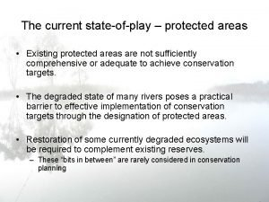 The current stateofplay protected areas Existing protected areas
