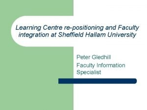 Learning Centre repositioning and Faculty integration at Sheffield