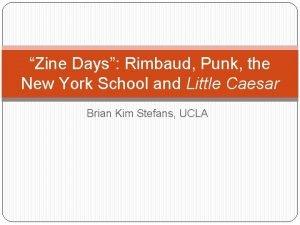 Zine Days Rimbaud Punk the New York School