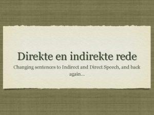 Direkte en indirekte rede Changing sentences to Indirect