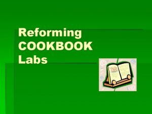 Reforming COOKBOOK Labs Cookbook Labs Most of the