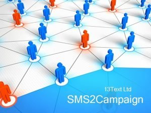 13 Text Ltd SMS 2 Campaign SMS 2