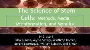 The Science of Stem Cells Methods Media Misinformation