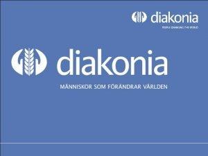 Vad r Diakonia Diakonia 2 Vad r Diakonia