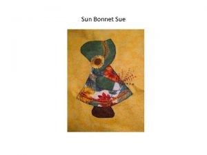 Sun Bonnet Sue Sunnet Bonnet Sue applique was