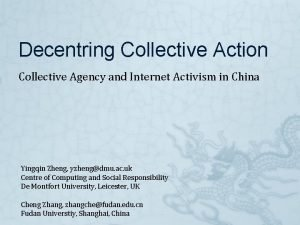 Decentring Collective Action Collective Agency and Internet Activism