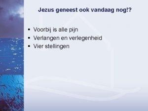 Jezus geneest ook vandaag nog Voorbij is alle