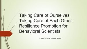 Taking Care of Ourselves Taking Care of Each