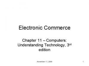 Electronic Commerce Chapter 11 Computers Understanding Technology 3