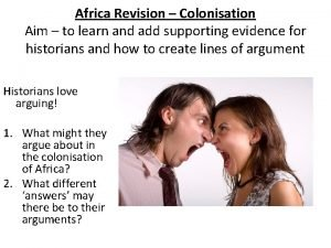 Africa Revision Colonisation Aim to learn and add