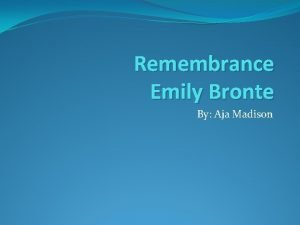 Remembrance Emily Bronte By Aja Madison Emily Bronte