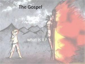 The Gospel what is it The Gospel in