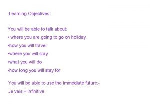 Learning Objectives You will be able to talk