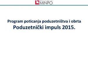 Program poticanja poduzetnitva i obrta Poduzetniki impuls 2015