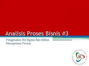 Analisis Proses Bisnis 3 Pengenalan Six Sigma dan