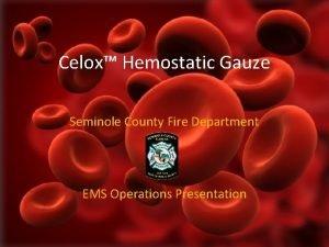 Celox Hemostatic Gauze Seminole County Fire Department EMS