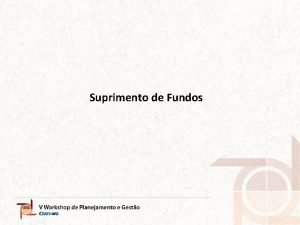 Suprimento de Fundos Suprimento de Fundos Regulamentao Lei